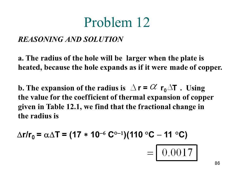 Dr/r0 = aDT = (17 * 10–6 C°–1)(110 °C - 11 °C)