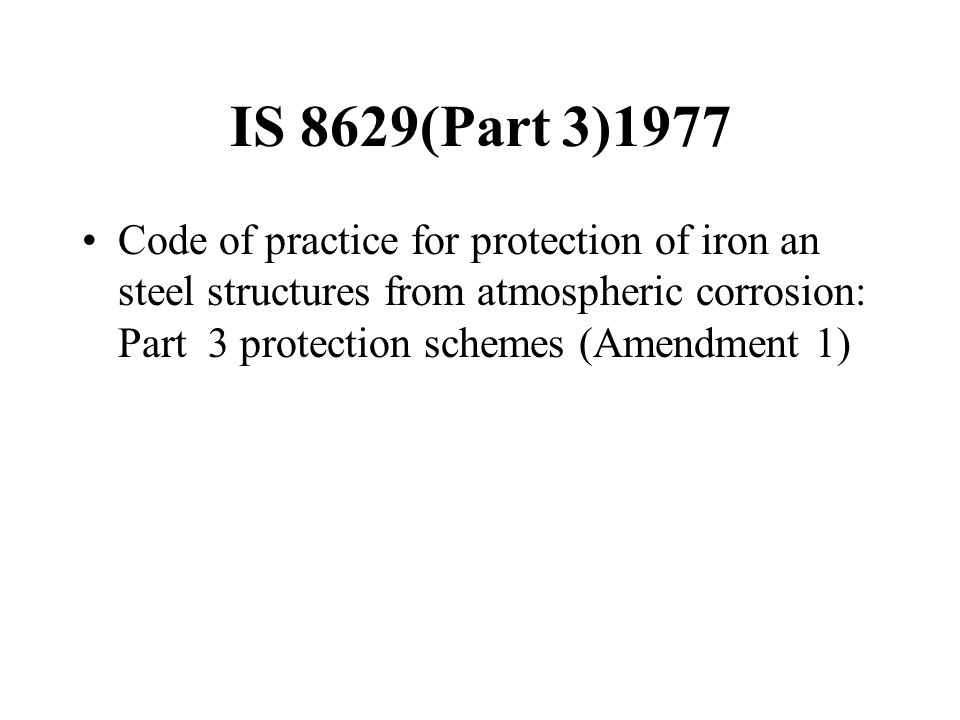IS 8629(Part 3)1977 Code of practice for protection of iron an steel structures from atmospheric corrosion: Part 3 protection schemes (Amendment 1)
