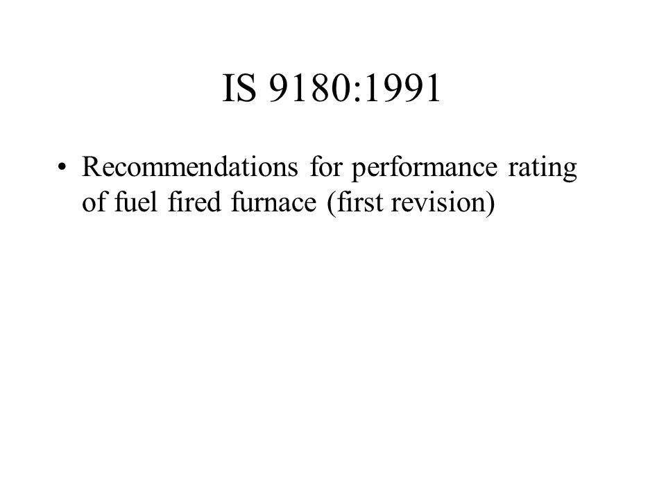 IS 9180:1991 Recommendations for performance rating of fuel fired furnace (first revision)