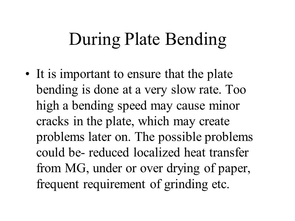 During Plate Bending