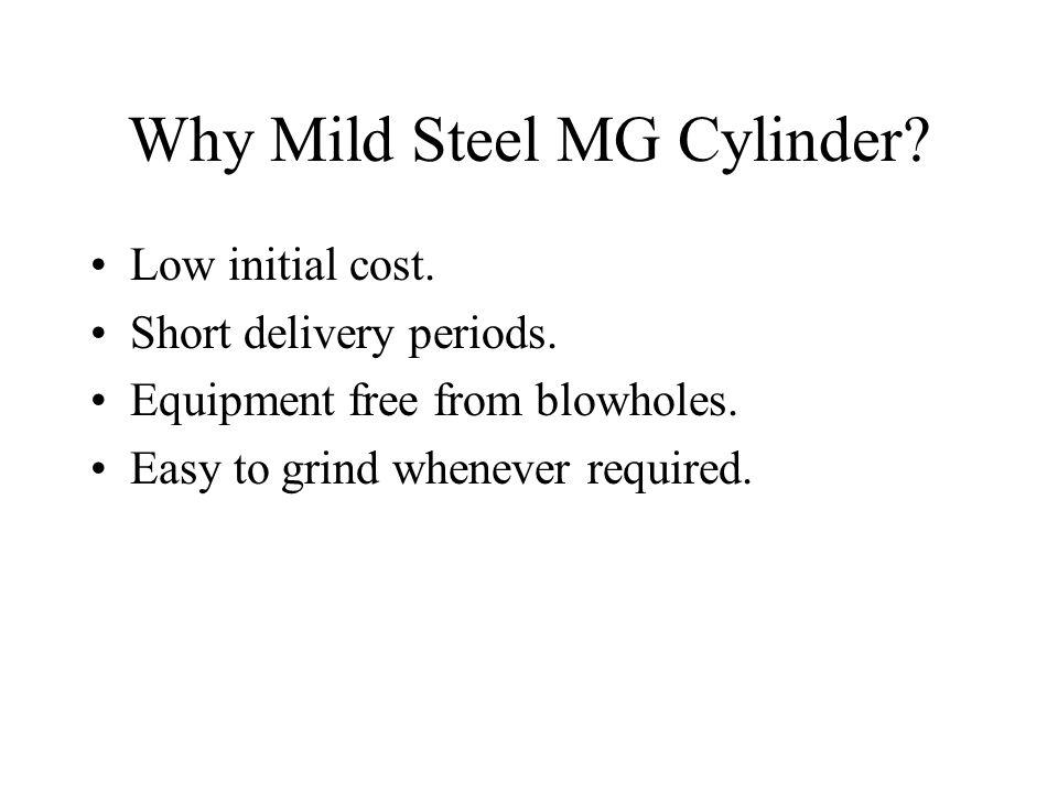 Why Mild Steel MG Cylinder
