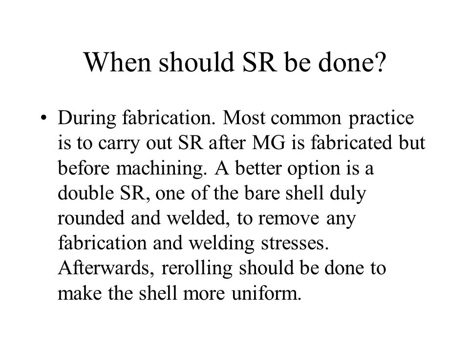 When should SR be done