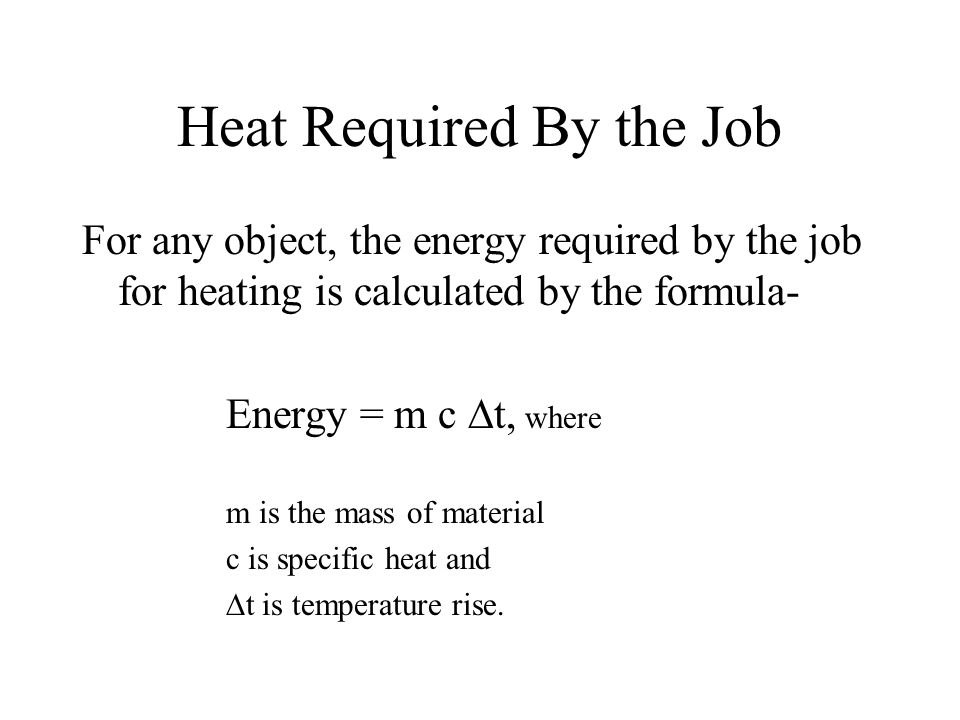 Heat Required By the Job