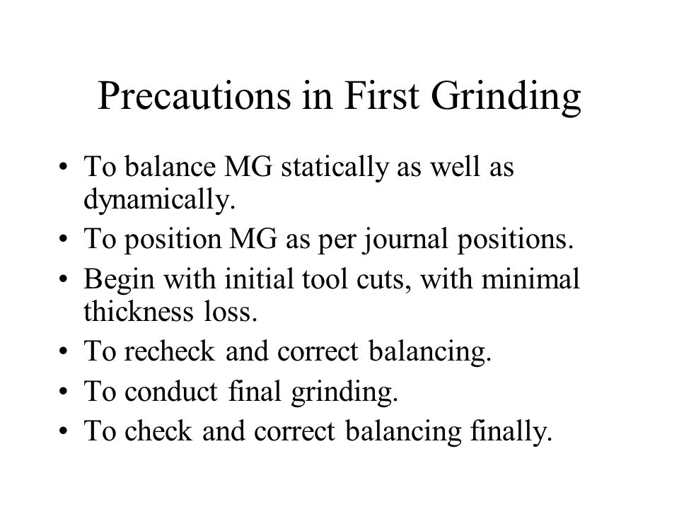 Precautions in First Grinding