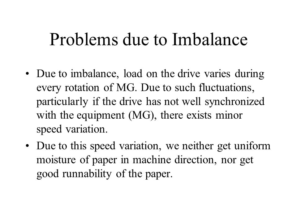 Problems due to Imbalance