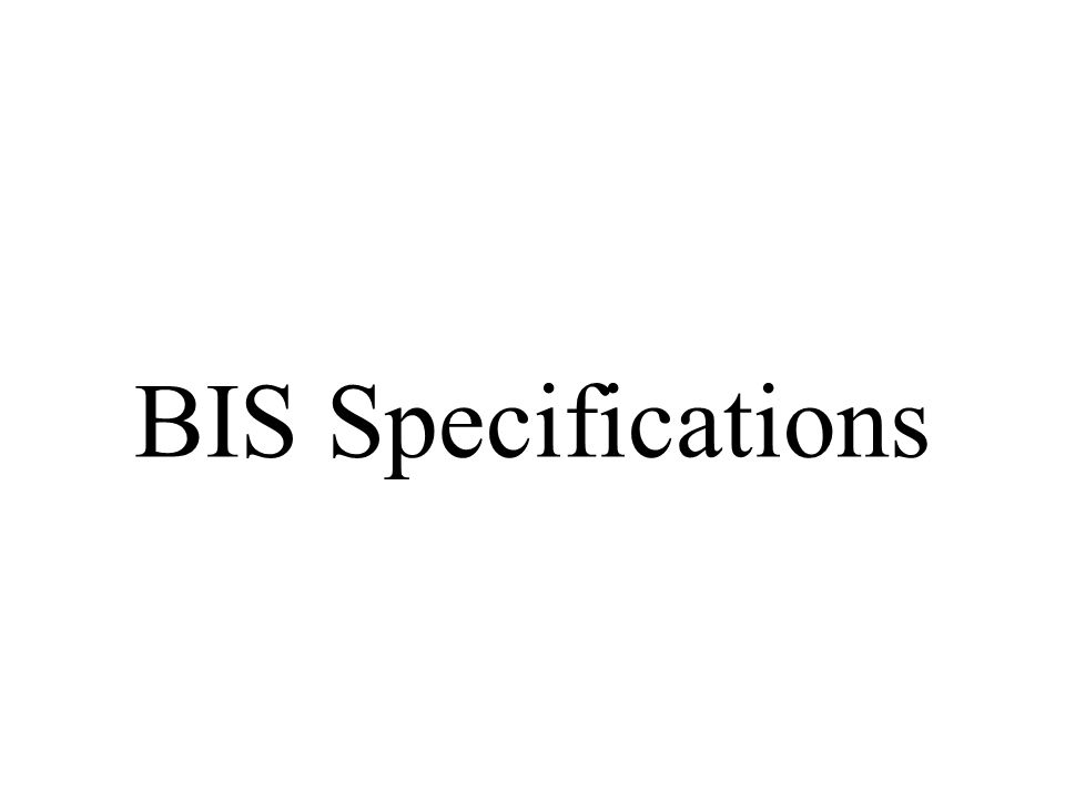 BIS Specifications