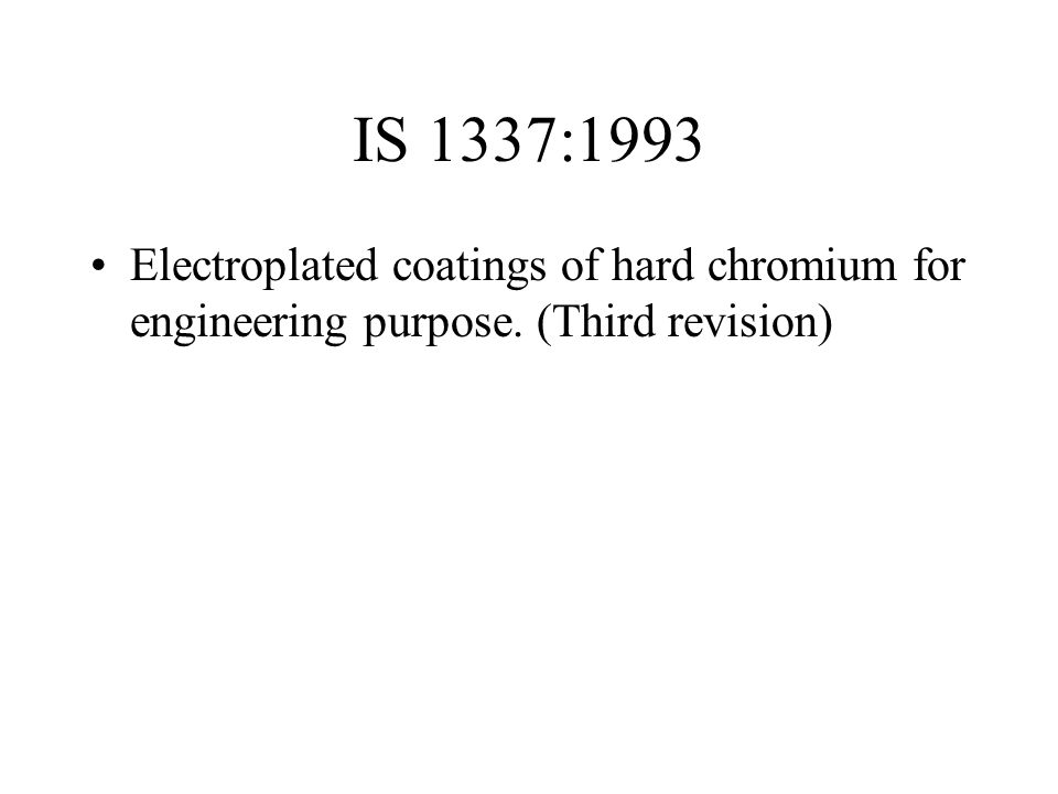 IS 1337:1993 Electroplated coatings of hard chromium for engineering purpose. (Third revision)