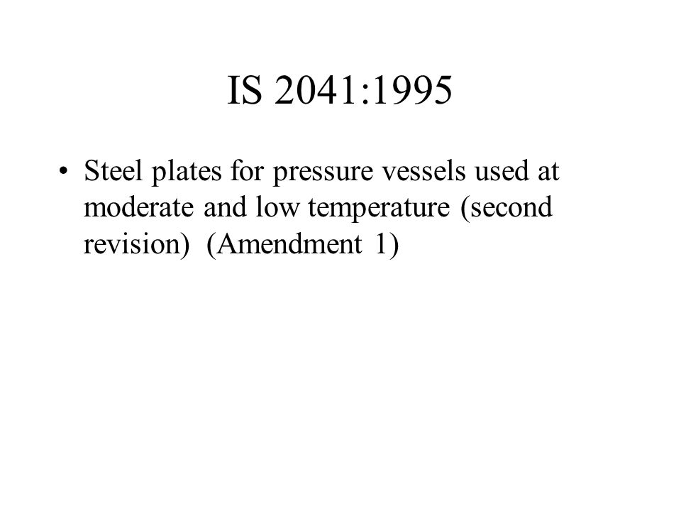 IS 2041:1995 Steel plates for pressure vessels used at moderate and low temperature (second revision) (Amendment 1)