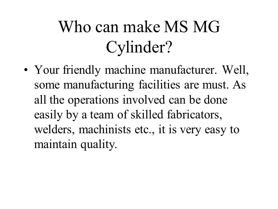 Who can make MS MG Cylinder