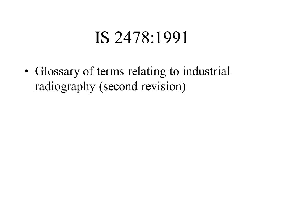 IS 2478:1991 Glossary of terms relating to industrial radiography (second revision)