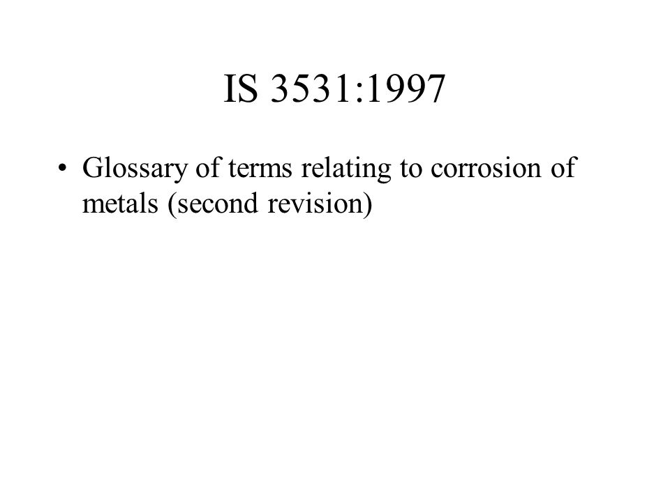 IS 3531:1997 Glossary of terms relating to corrosion of metals (second revision)