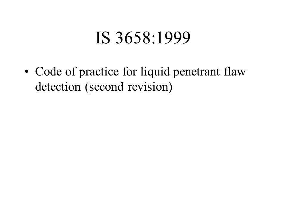 IS 3658:1999 Code of practice for liquid penetrant flaw detection (second revision)