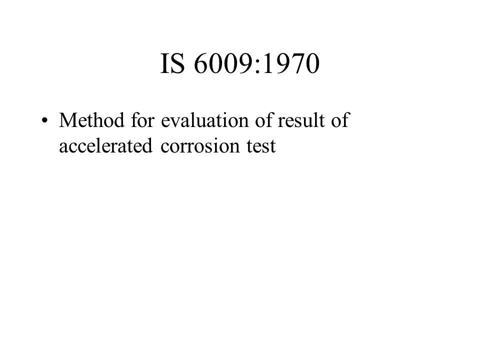 IS 6009:1970 Method for evaluation of result of accelerated corrosion test