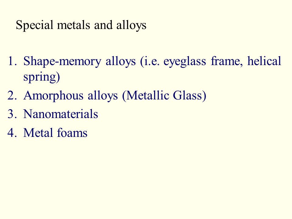 Special metals and alloys