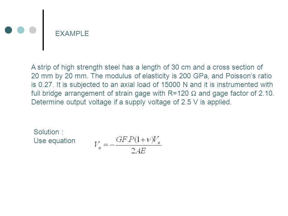 EXAMPLE A strip of high strength steel has a length of 30 cm and a cross section of.