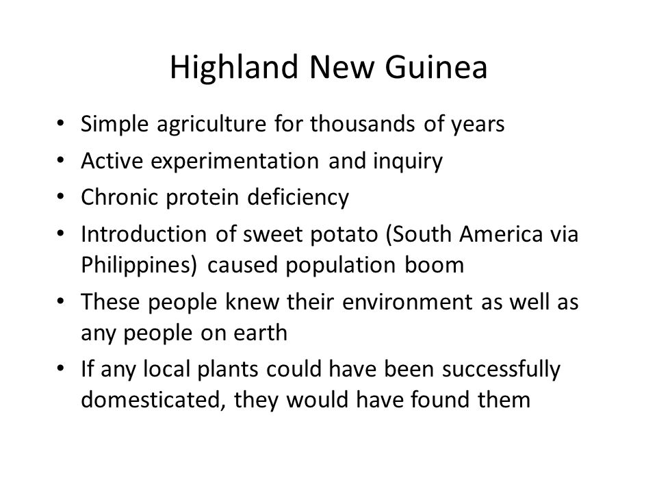 Highland New Guinea Simple agriculture for thousands of years