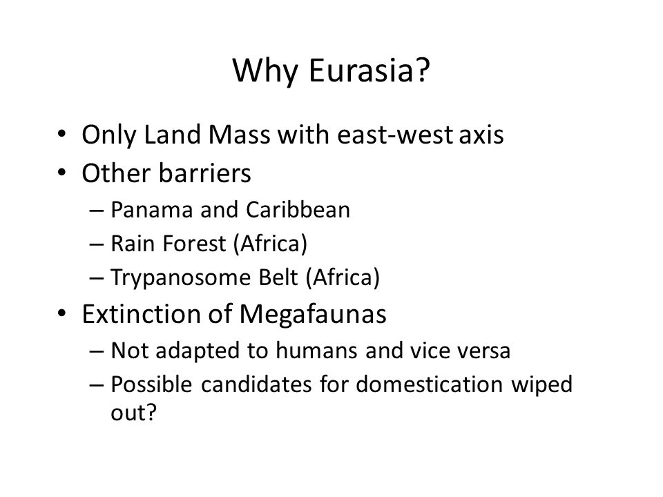 Why Eurasia Only Land Mass with east-west axis Other barriers