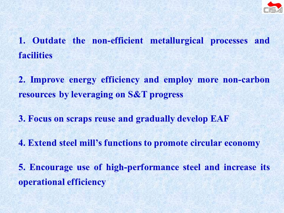 1. Outdate the non-efficient metallurgical processes and facilities