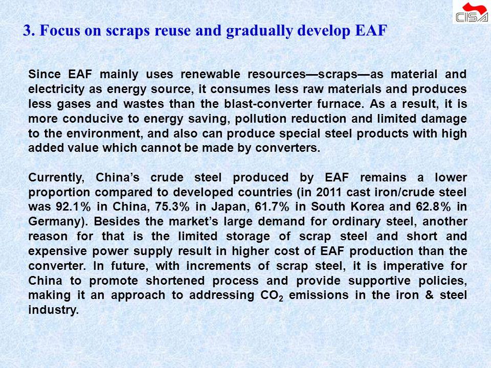 3. Focus on scraps reuse and gradually develop EAF