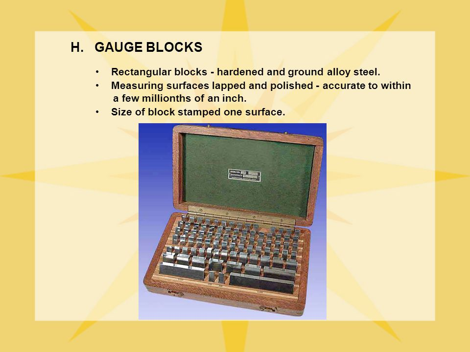 H. GAUGE BLOCKS Rectangular blocks - hardened and ground alloy steel.