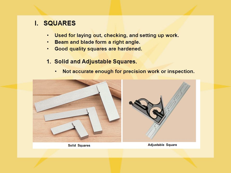 I. SQUARES 1. Solid and Adjustable Squares.