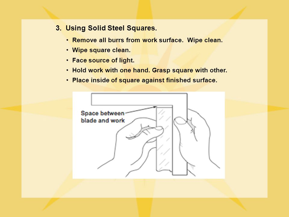 3. Using Solid Steel Squares.