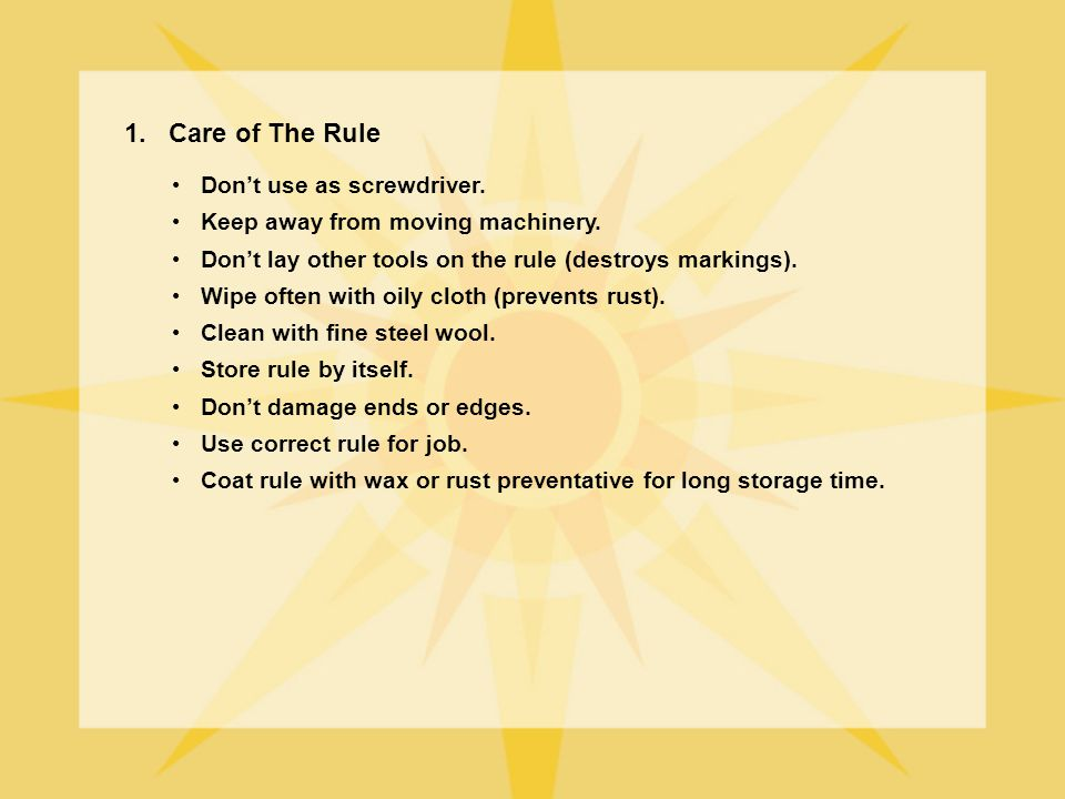 1. Care of The Rule Don't use as screwdriver.