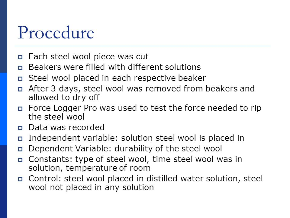 Procedure Each steel wool piece was cut