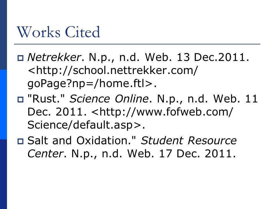 Works Cited Netrekker. N.p., n.d. Web. 13 Dec <  goPage np=/home.ftl>.