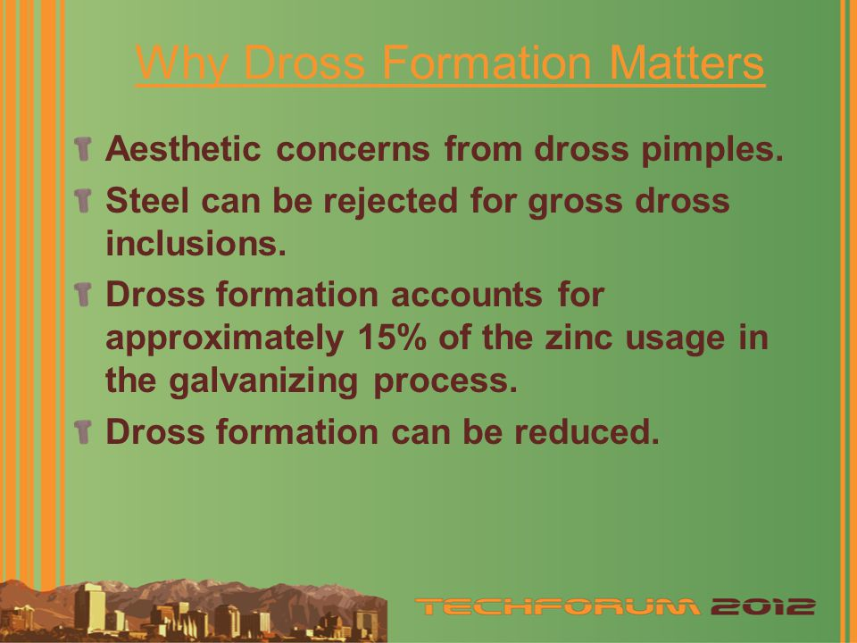 Why Dross Formation Matters