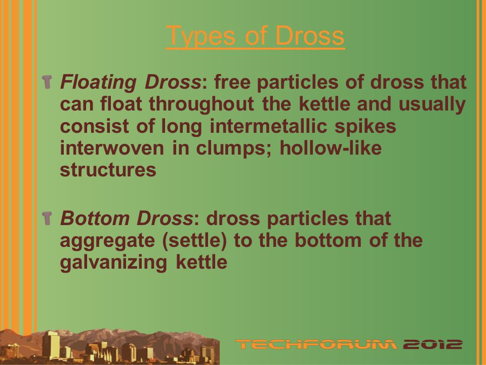 Types of Dross
