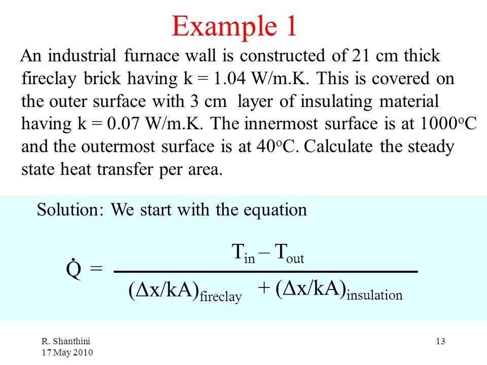 Example 1 . Tin – Tout Q = + (Δx/kA)insulation (Δx/kA)fireclay