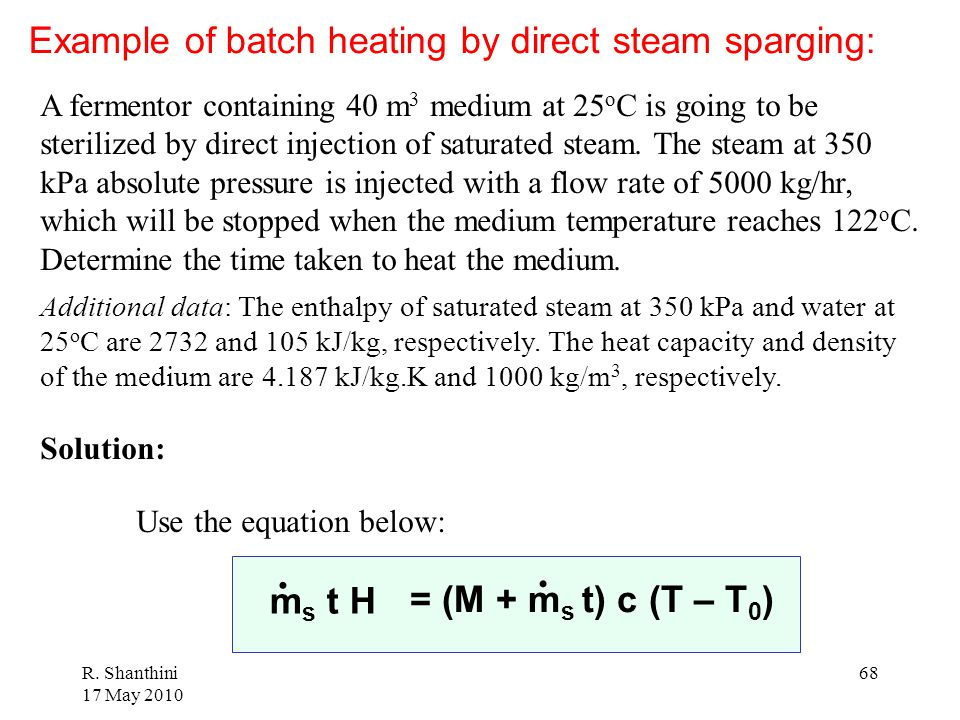 . . Example of batch heating by direct steam sparging: ms t H