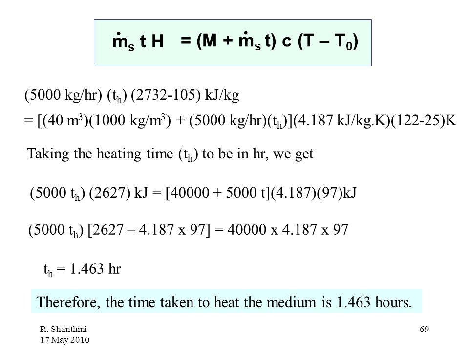 . . ms t H = (M + ms t) c (T – T0) (5000 kg/hr) (th) (2732-105) kJ/kg