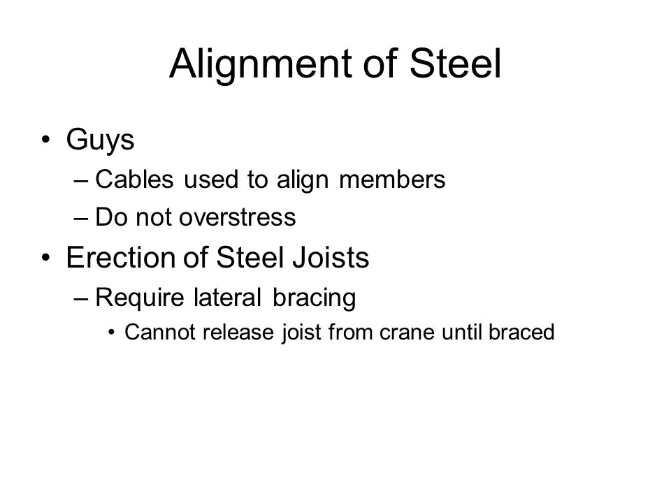 Alignment of Steel Guys Erection of Steel Joists