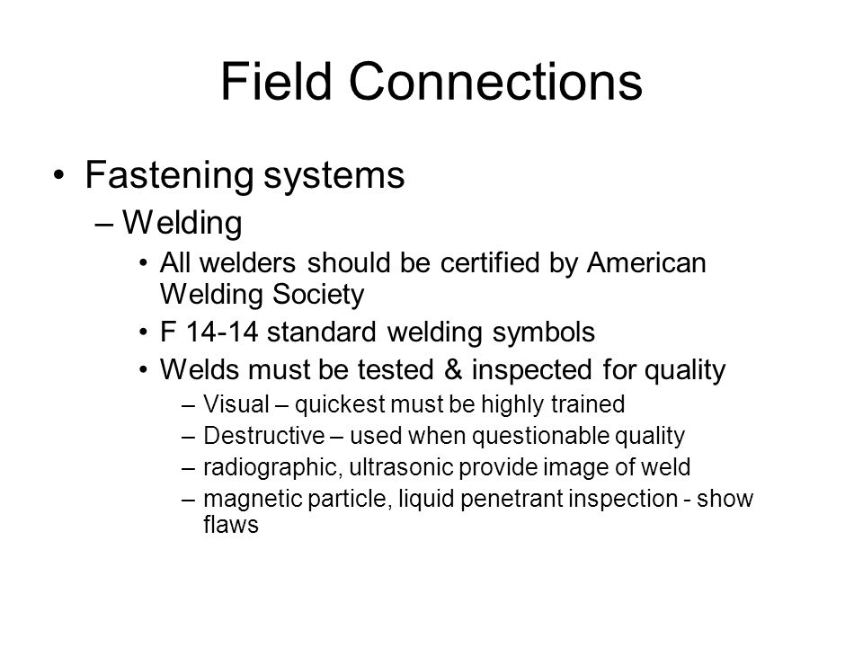Field Connections Fastening systems Welding
