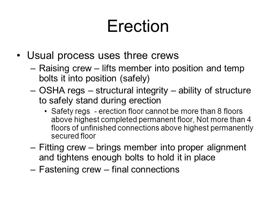 Erection Usual process uses three crews