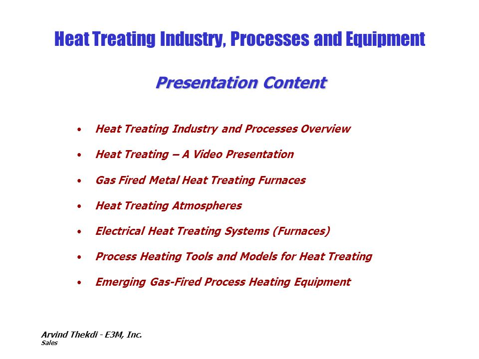 Heat Treating Industry, Processes and Equipment Presentation Content