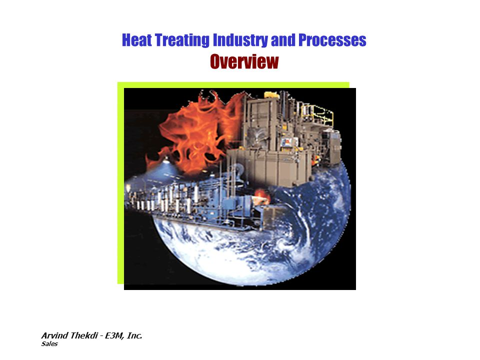 Heat Treating Industry and Processes Overview