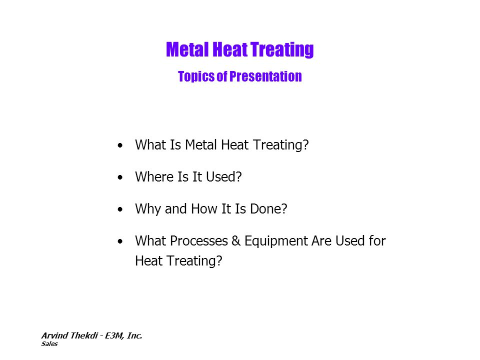 Metal Heat Treating Topics of Presentation