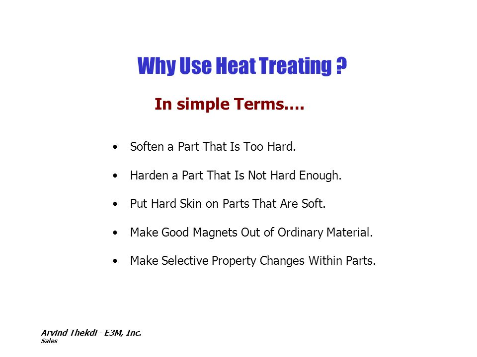 Why Use Heat Treating In simple Terms….