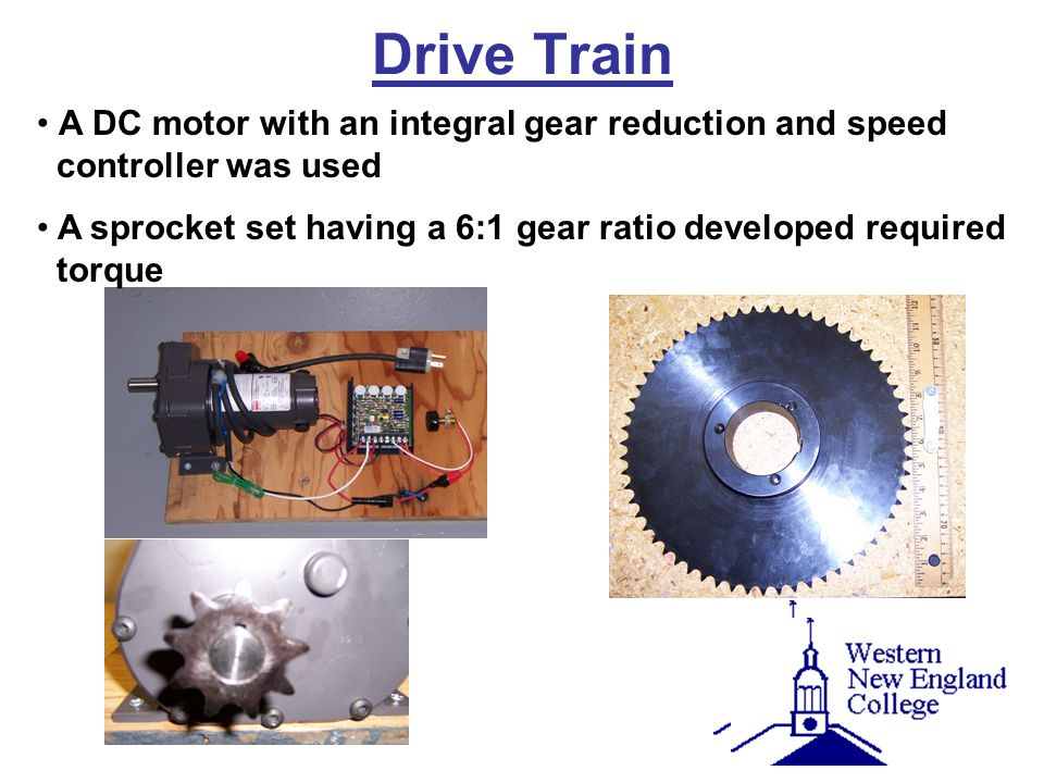 Drive Train A DC motor with an integral gear reduction and speed controller was used.