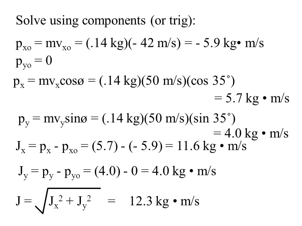Solve using components (or trig):