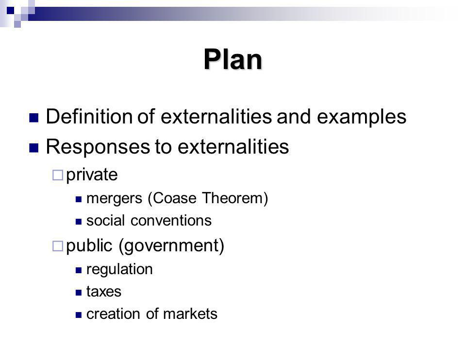 Plan Definition of externalities and examples