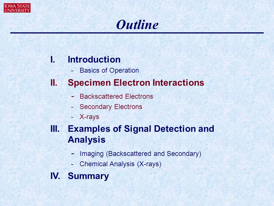 Outline I. Introduction II. Specimen Electron Interactions