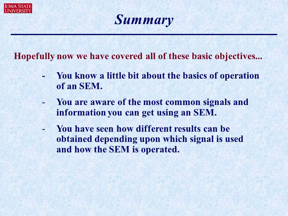 Summary Hopefully now we have covered all of these basic objectives...