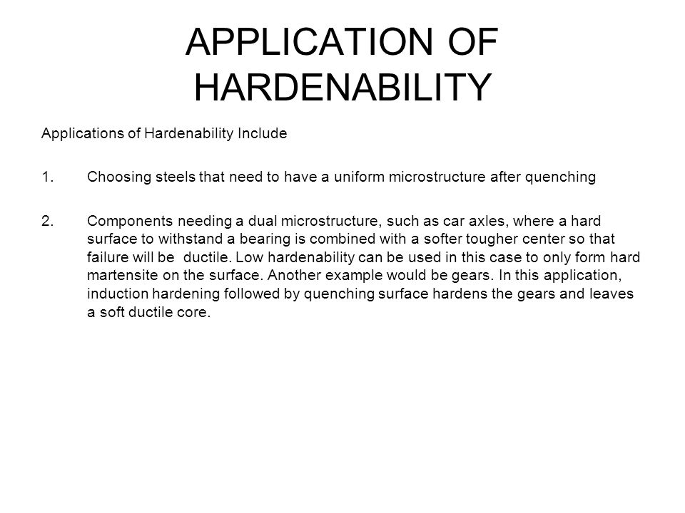 APPLICATION OF HARDENABILITY