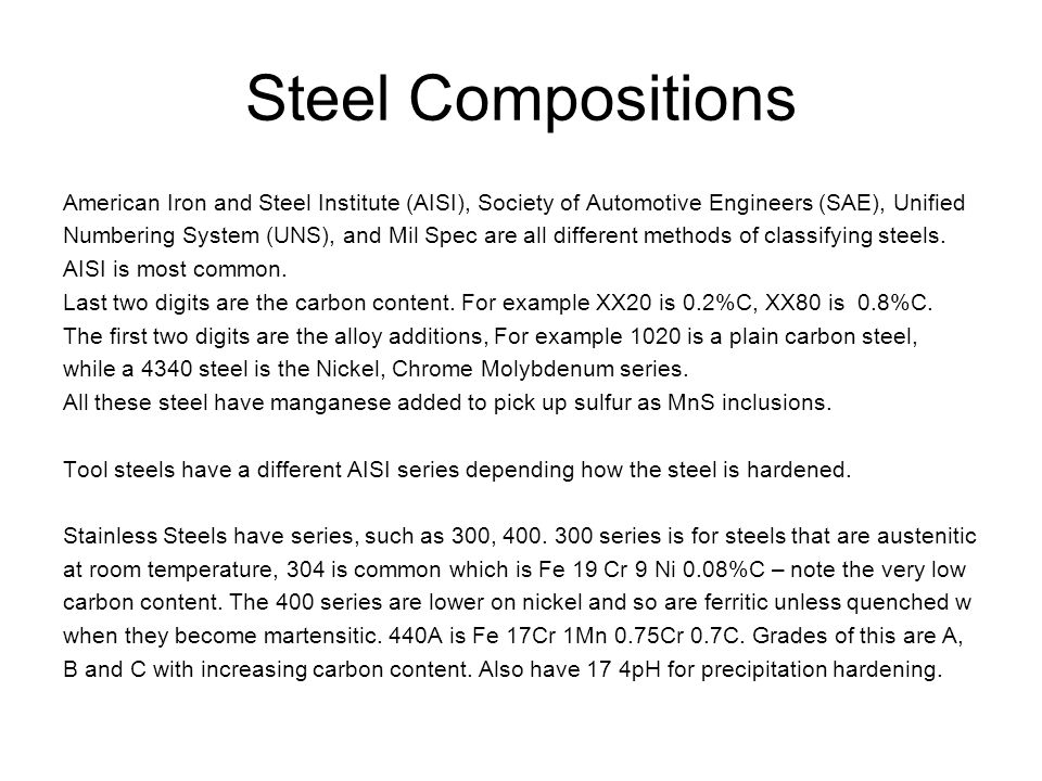 Steel Compositions American Iron and Steel Institute (AISI), Society of Automotive Engineers (SAE), Unified.