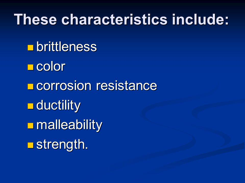 These characteristics include: