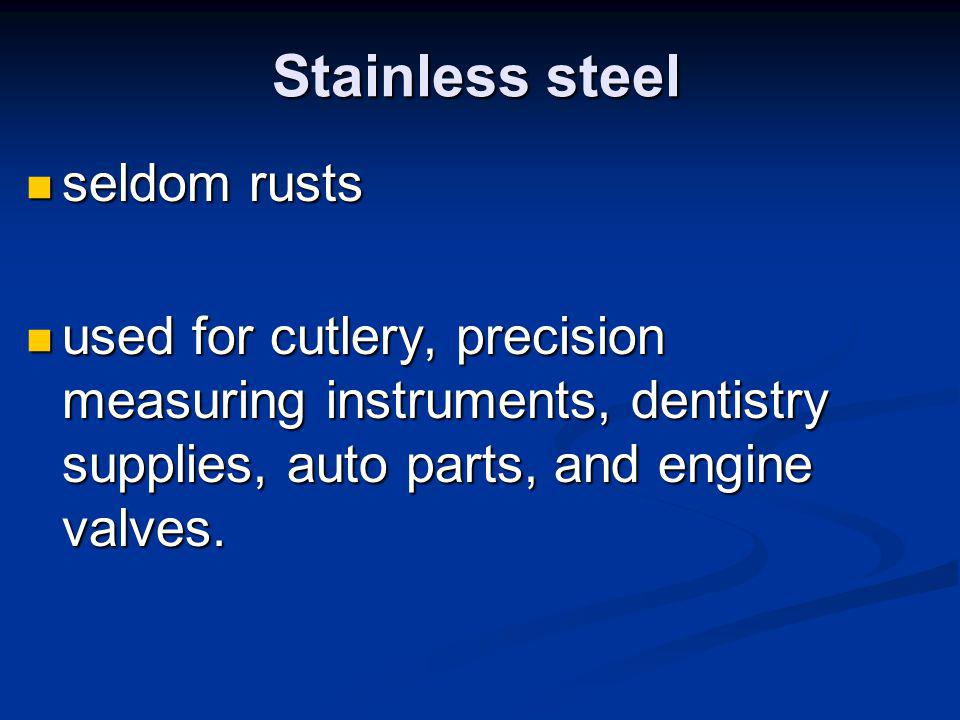 Stainless steel seldom rusts